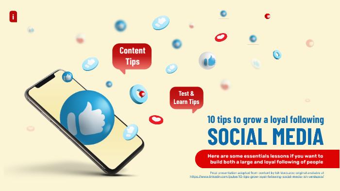 10 tips to grow a loyal following on social media