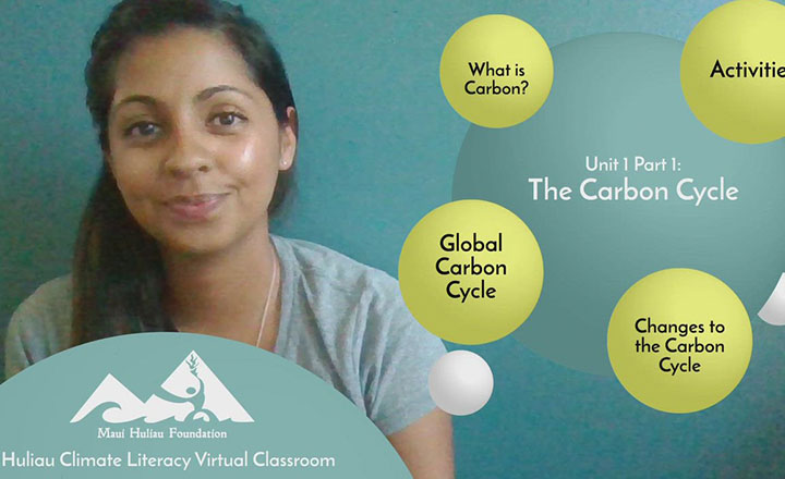 Educators from the Maui Hulai Foundation have taken their climate literacy series online to a virtual classroom. They begin the series with the carbon cycle.